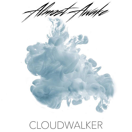 Cloudwalker (Acoustic Version) by Almost Awake