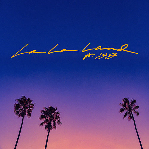 La La Land (feat. YG) by Bryce Vine