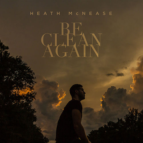 Be Clean Again by Heath McNease