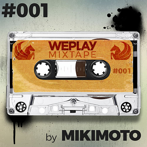 WEPLAY Mixtape #001: by Mikimoto (DJ Mix) von Various Artists