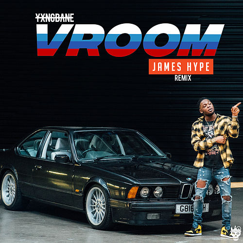 Vroom (James Hype Remix) by Yxng Bane