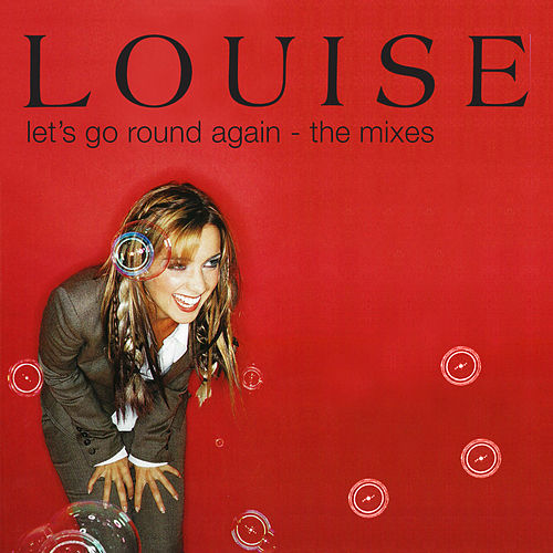 Let's Go Round Again: The Mixes by Louise