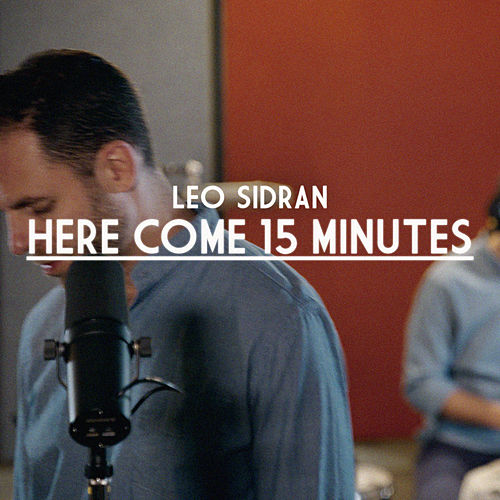Here Come 15 Minutes by Leo Sidran