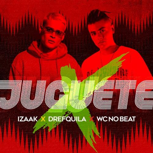 Juguete (feat. DrefQuila & WC no Beat) de iZaak