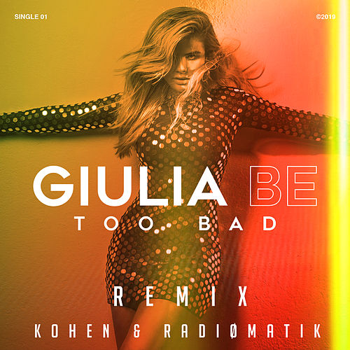 Too Bad (Kohen & RADIØMATIK Remix) by Giulia Be