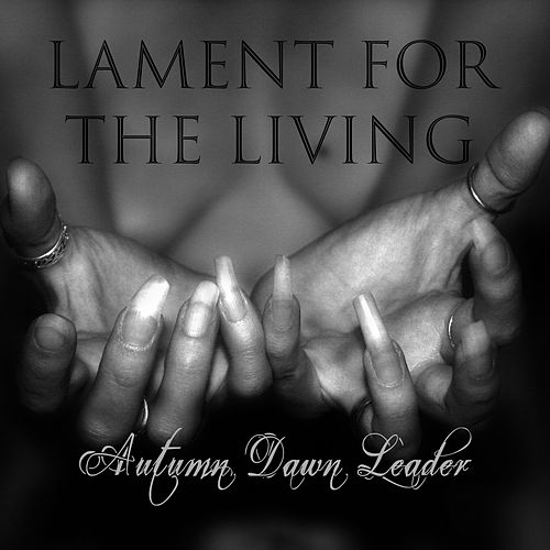 Lament for the Living by Autumn Dawn Leader