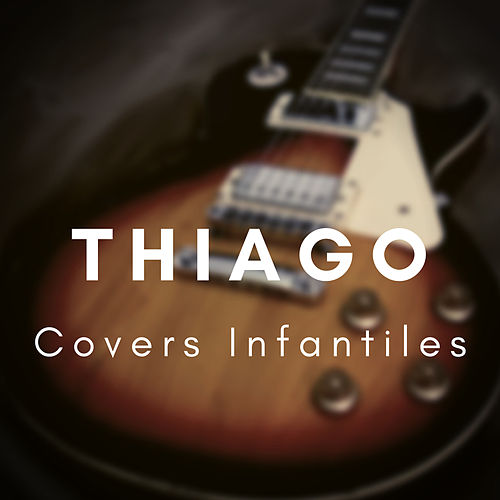 Covers Infantiles de Thiago