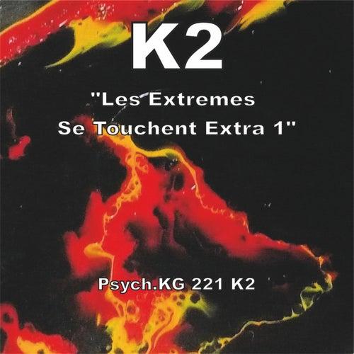 Les extrêmes se touchent, Extra 1 by K2