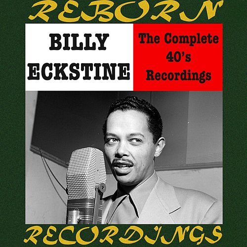 Complete Savoy Recordings (HD Remastered) by Billy Eckstine