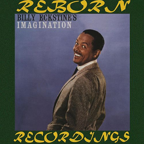 Billy Eckstine's Imagination (HD Remastered) by Billy Eckstine