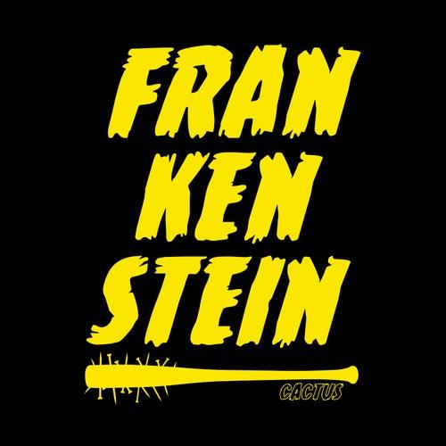 Frankenstein by Cactus