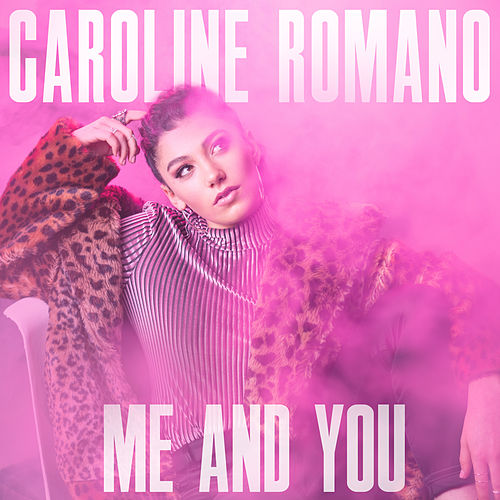 Me and You by Caroline Romano
