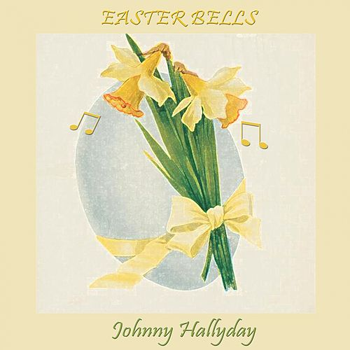 Easter Bells de Johnny Hallyday