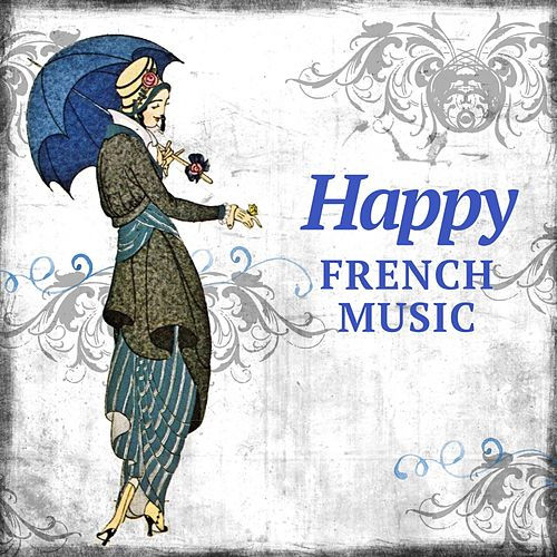 Happy French Music by Various Artists