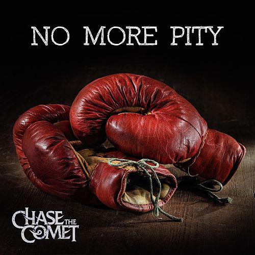 No More Pity von Chase the Comet