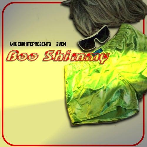 Boo Shimmy (feat. Sven) von Mikewhitepresents
