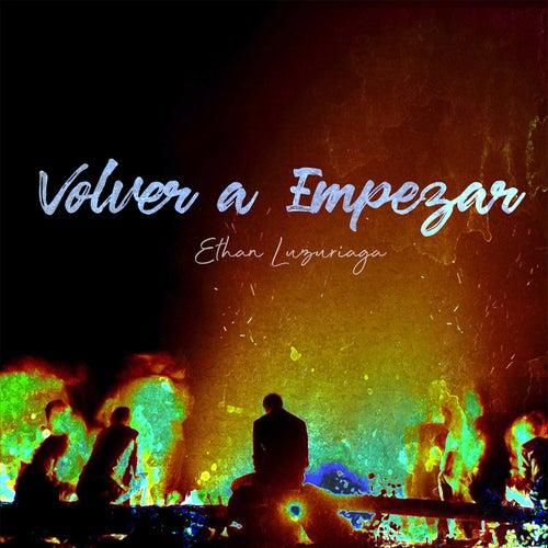 Volver a Empezar by Ethan Luzuriaga