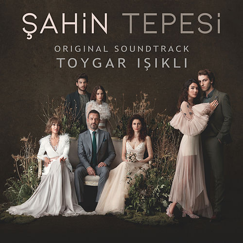 Şahin Tepesi (Original Soundtrack) by Toygar Işıklı