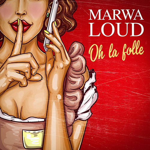 Oh la folle de Marwa Loud