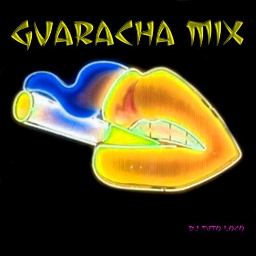 Guaracha Mix de DJ Tuto Loco
