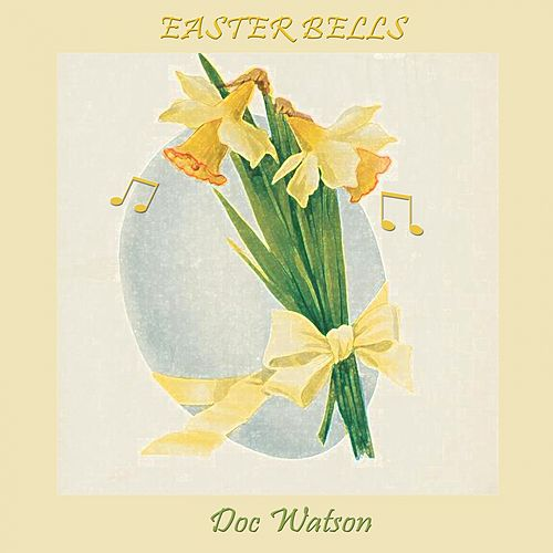 Easter Bells by Doc Watson