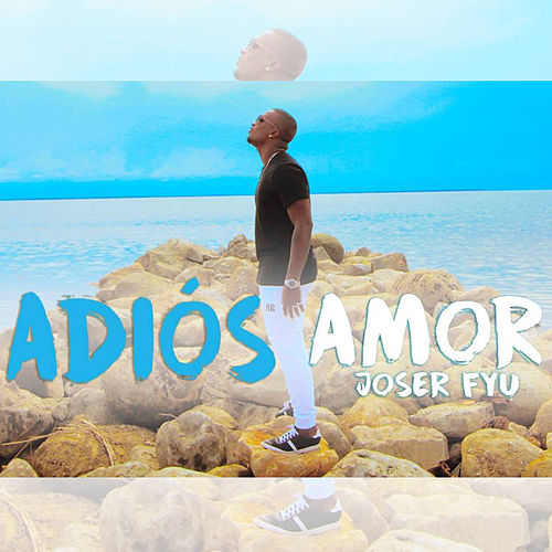 Adios Amor (Cover) de Joser Fyu