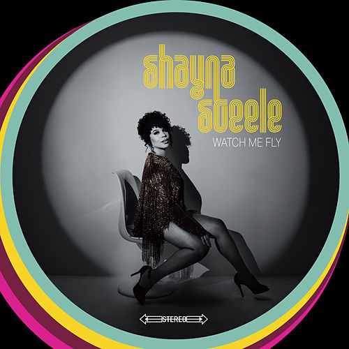 Watch Me Fly de Shayna Steele