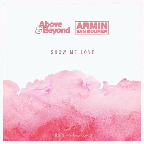 Show Me Love von Above & Beyond