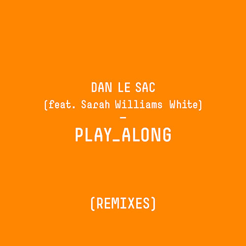 Play Along (Remixes) de dan le sac