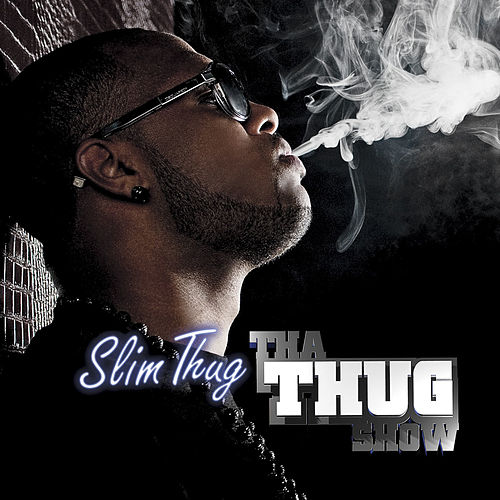 Tha Thug Show von Slim Thug