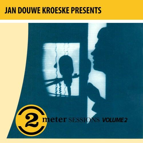 Jan Douwe Kroeske presents: 2 Meter Sessions, Vol. 2 by Various Artists