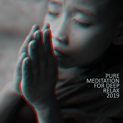 Pure Meditation for Deep Relax 2019 by Ambient Music Therapy