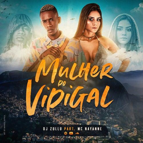 Mulher do Vidigal (Participação especial de MC Nayanne) by DJ Zullu
