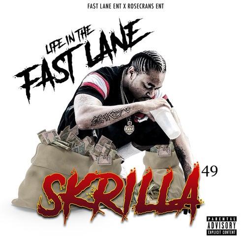 Life in the Fast Lane de Skrilla