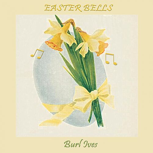 Easter Bells by Burl Ives