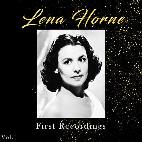 Lena Horne / First Recordings, Vol. 1 de Lena Horne