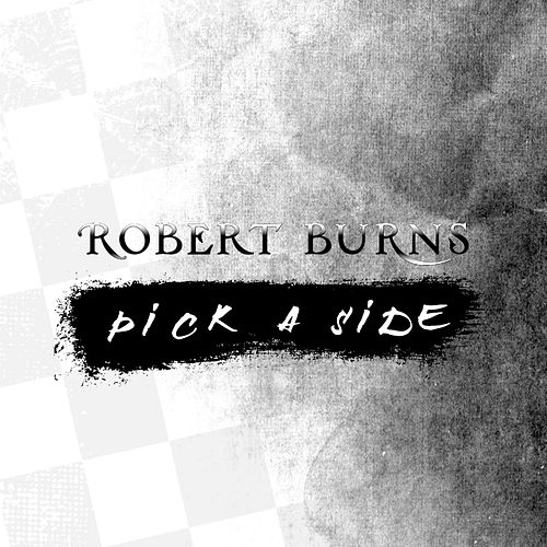 Pick a Side by Robert Burns