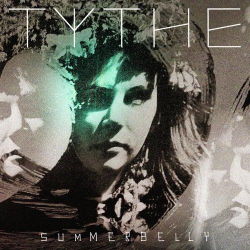 Summerbelly (Remixes) by Tythe