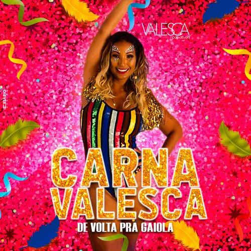 Carnavalesca: De Volta pra Gaiola by Valesca Popozuda