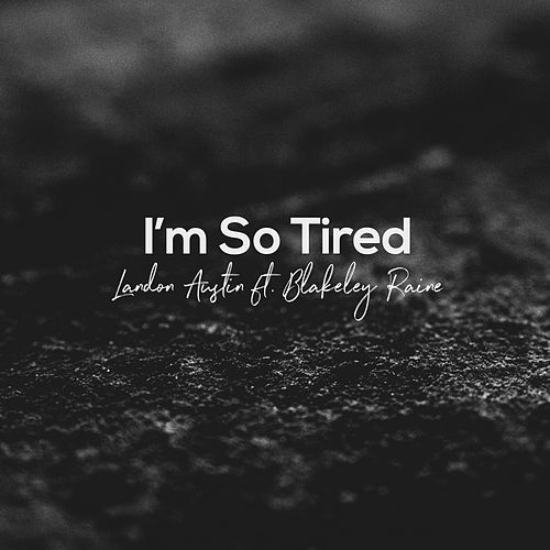 I'm So Tired (Acoustic) de Landon Austin