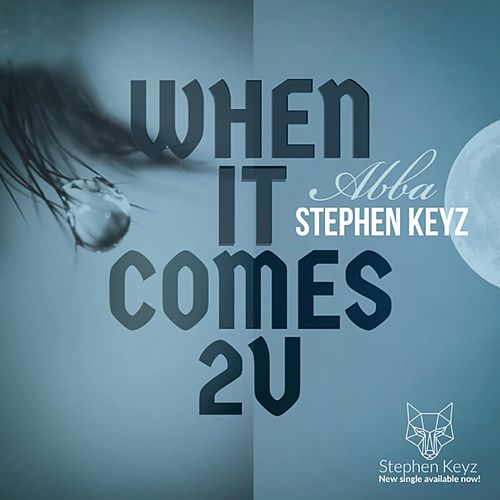 When It Comes 2u de Stephen Keyz