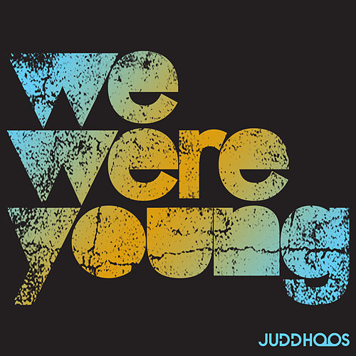 We Were Young by Judd Hoos