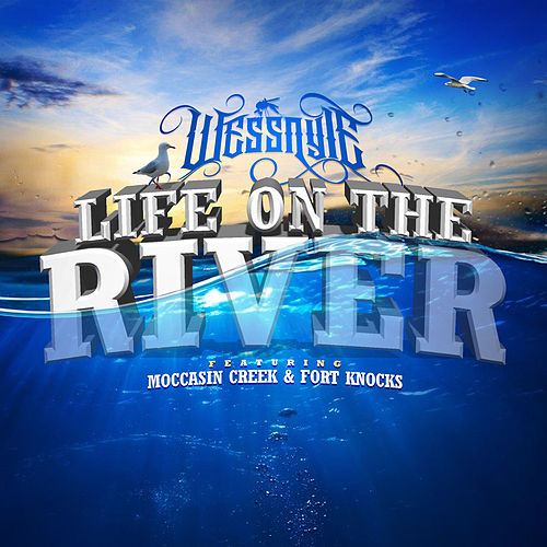 Life On The River by Wess Nyle
