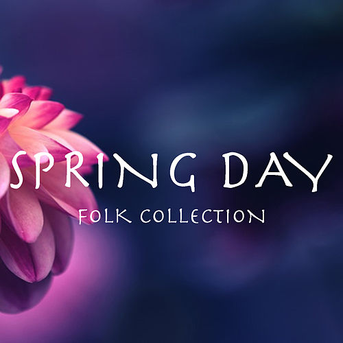 Spring Day Folk Collection von Various Artists