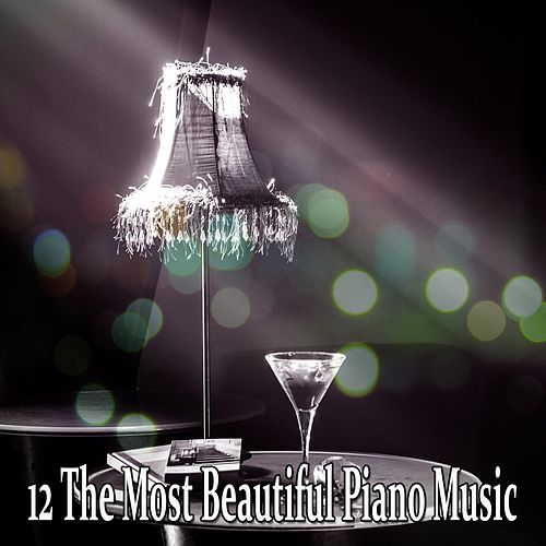 12 The Most Beautiful Piano Music by Chillout Lounge