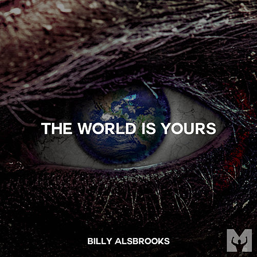 The World Is Yours (Motivational Speech) by Billy Alsbrooks