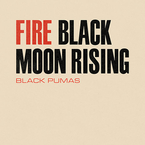 Fire / Black Moon Rising von Black Pumas
