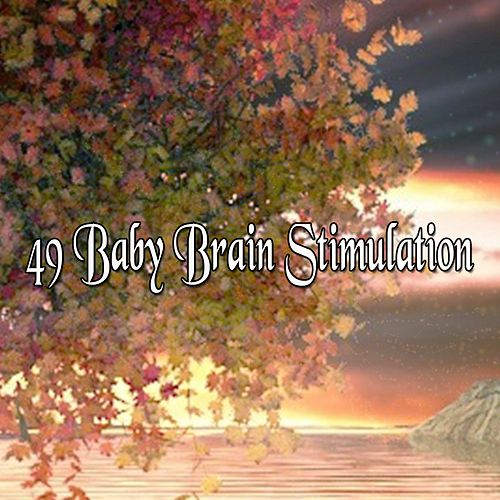 49 Baby Brain Stimulation von Best Relaxing SPA Music