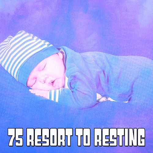 75 Resort to Resting von Best Relaxing SPA Music