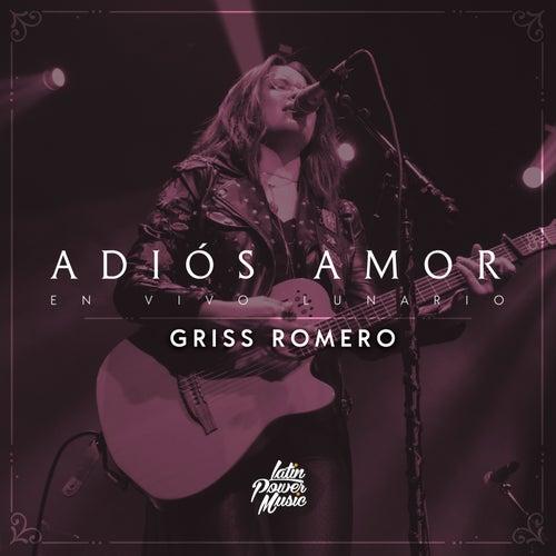 Adiós Amor (En Vivo Desde El Lunario) by Griss Romero